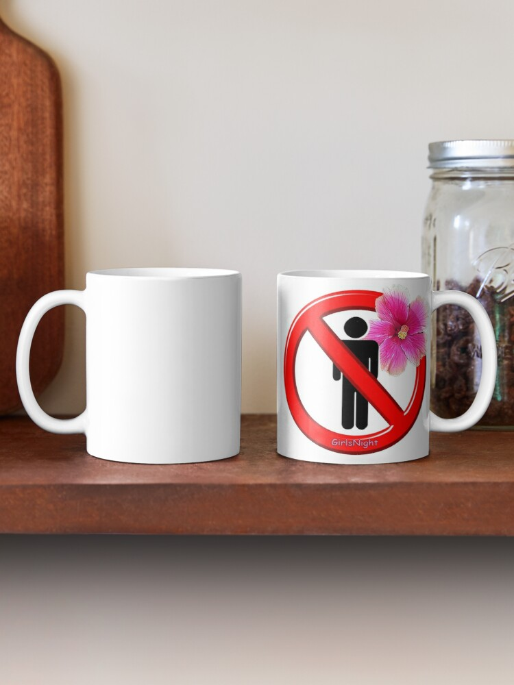 Alternate view of Girls Only!  No men allowed! Mug