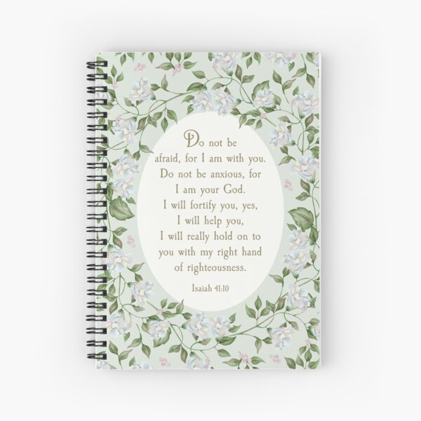 ISAIAH 41:10 (FLORAL) Spiral Notebook