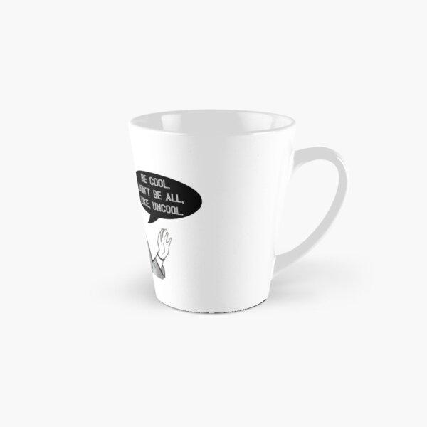 Be Cool Tall Mug