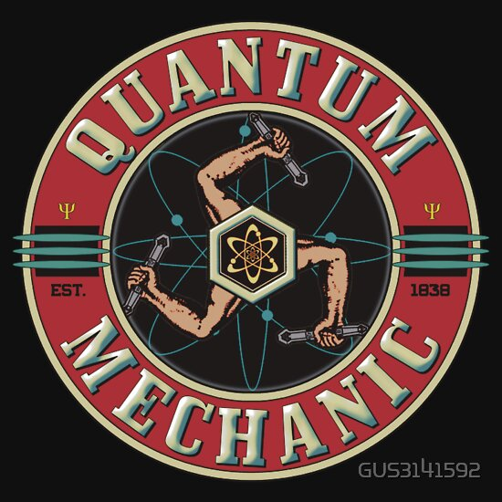 TShirtGifter presents: QUANTUM MECHANIC