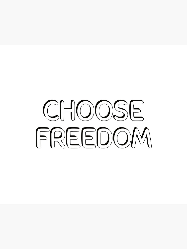 CHOOSE FREEDOM - Wanderlust Quotes by BrightNomad