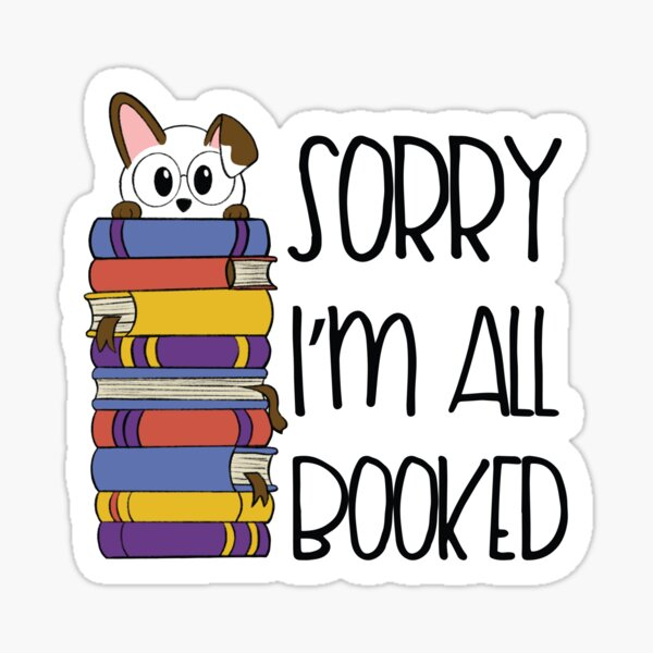 Sorry I'm All Booked Reading Cute Dog Book Lover Design Sticker