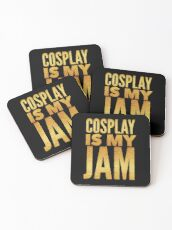 Cosplayer Gift - Cosplay is My Jam  Coasters