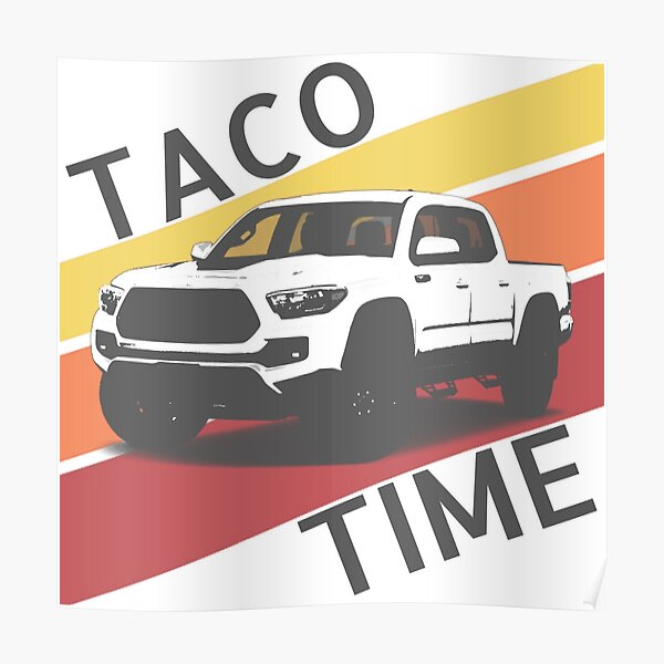 Taco Time Retro style Toyota truck Poster
