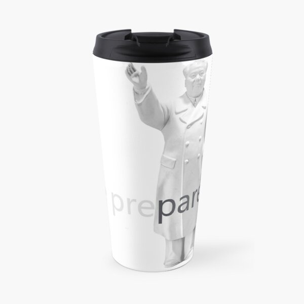 be prepared the Chinese are coming Travel Mug