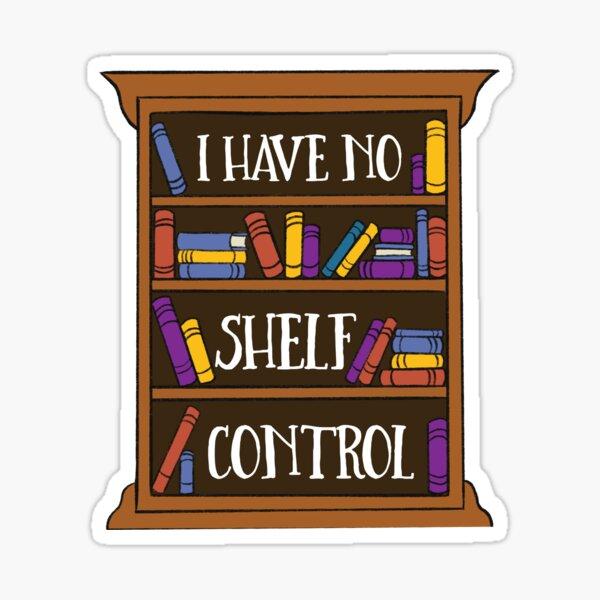 I Have No Shelf Control Reading Cute Book Lover Design Sticker