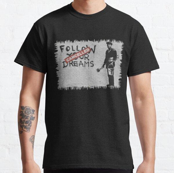 Banksy sigue tus sueños Camiseta clásica