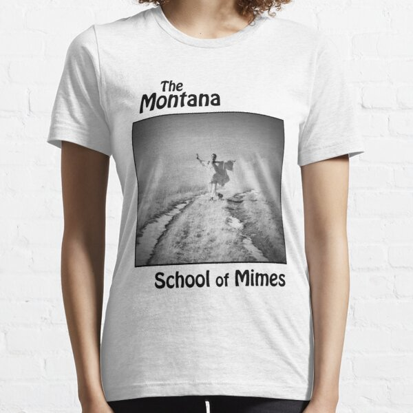 The Montana School of Mimes Essential T-Shirt