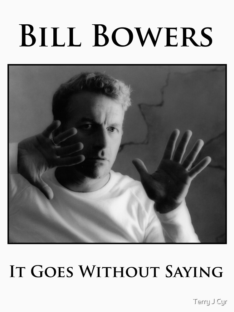 Bill Bowers - It Goes Without Saying by cyrphoto