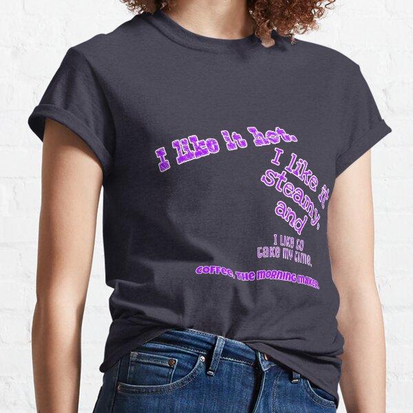 I like it Hot Classic T-Shirt