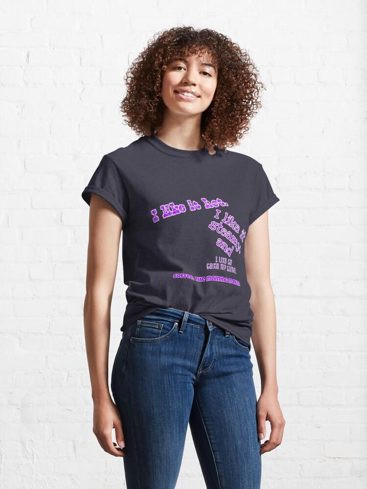 Alternate view of I like it Hot Classic T-Shirt