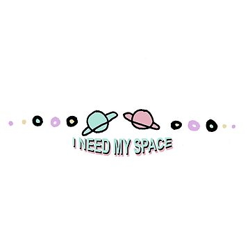 I Need My Space by dreamydesigns