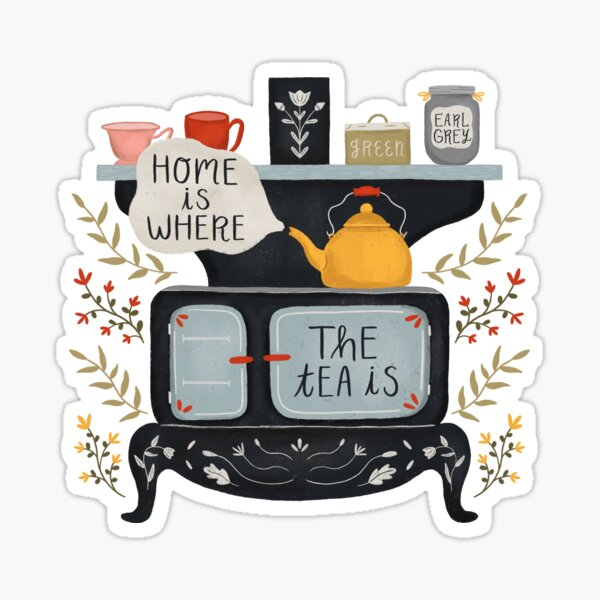 Home Is Where the Tea Is Sticker