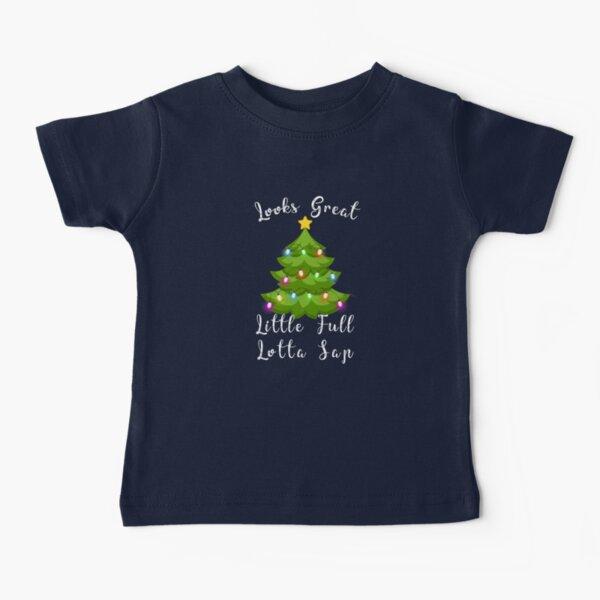 Looks Great Little Full Lotta Sap Christmas Vacation Tree Baby T-Shirt