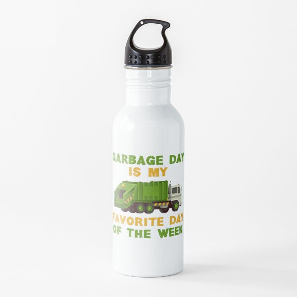Garbage Day Is My Favorite Day of The Week Truck Funny Water Bottle