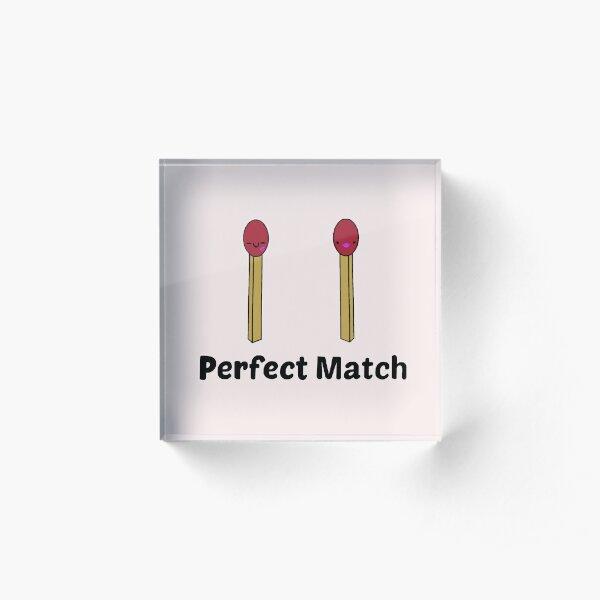 Perfect Match  Acrylic Block