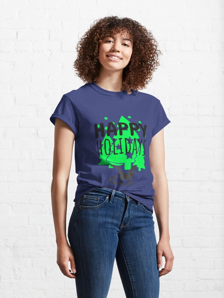 Alternate view of Happy Holydays Shirts Classic T-Shirt