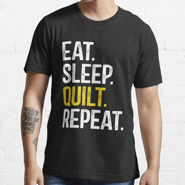 Eat Sleep Quilt Repeat Essential T-Shirt