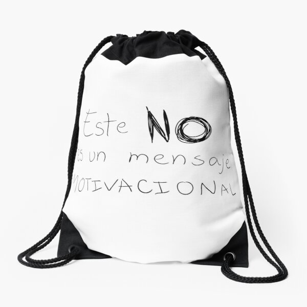This is NOT a motivational message. Drawstring Bag