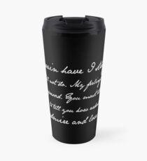 Mr Darcy Proposal Quote - Pride and Prejudice by Jane Austen Travel Mug