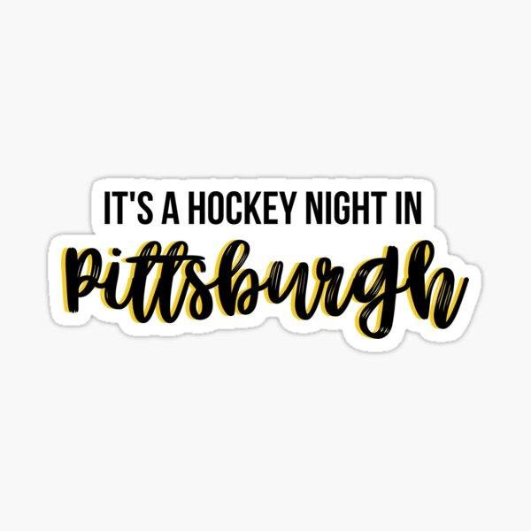 It's a Hockey Night in Pittsburgh Sticker