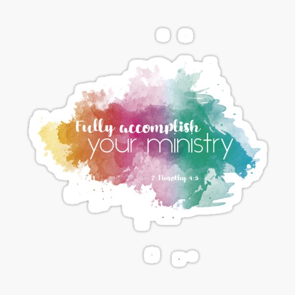 Fully Accomplish Your Ministry - English Sticker
