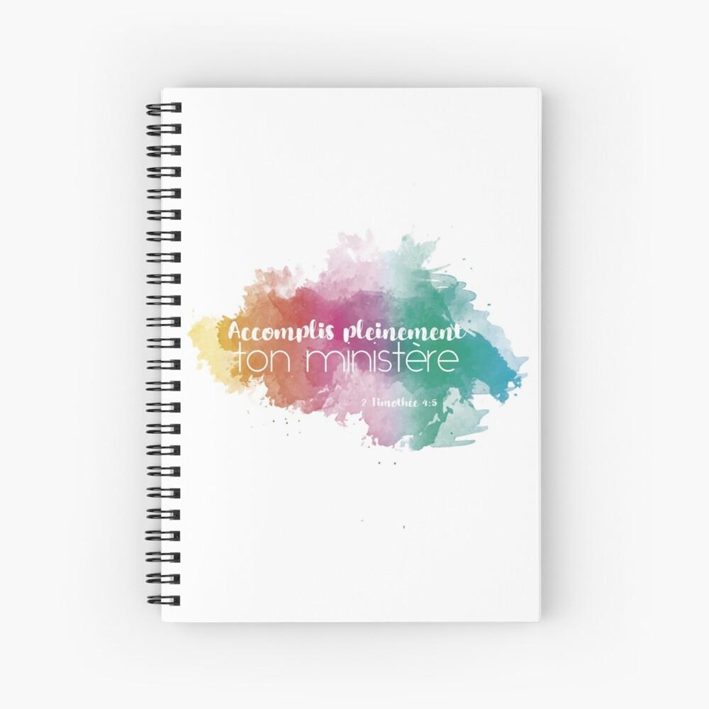 Accomplis Pleinement Ton Ministere - French  Spiral Notebook