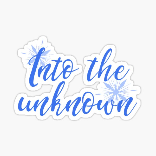Into the Unknown Sticker