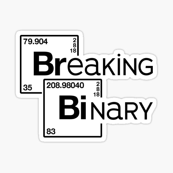 Breaking Binary Sticker