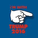 I'm With TRUMP 2016 by Alex Preiss