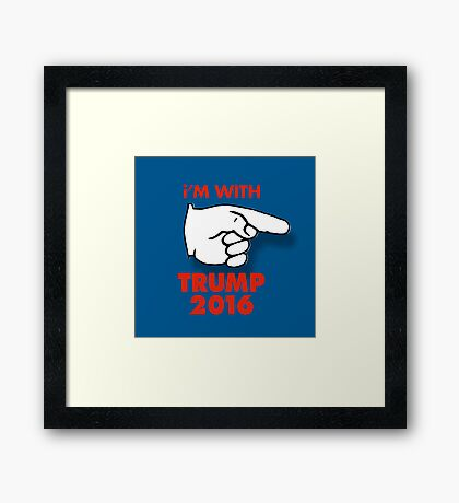 I'm With TRUMP 2016 Framed Print