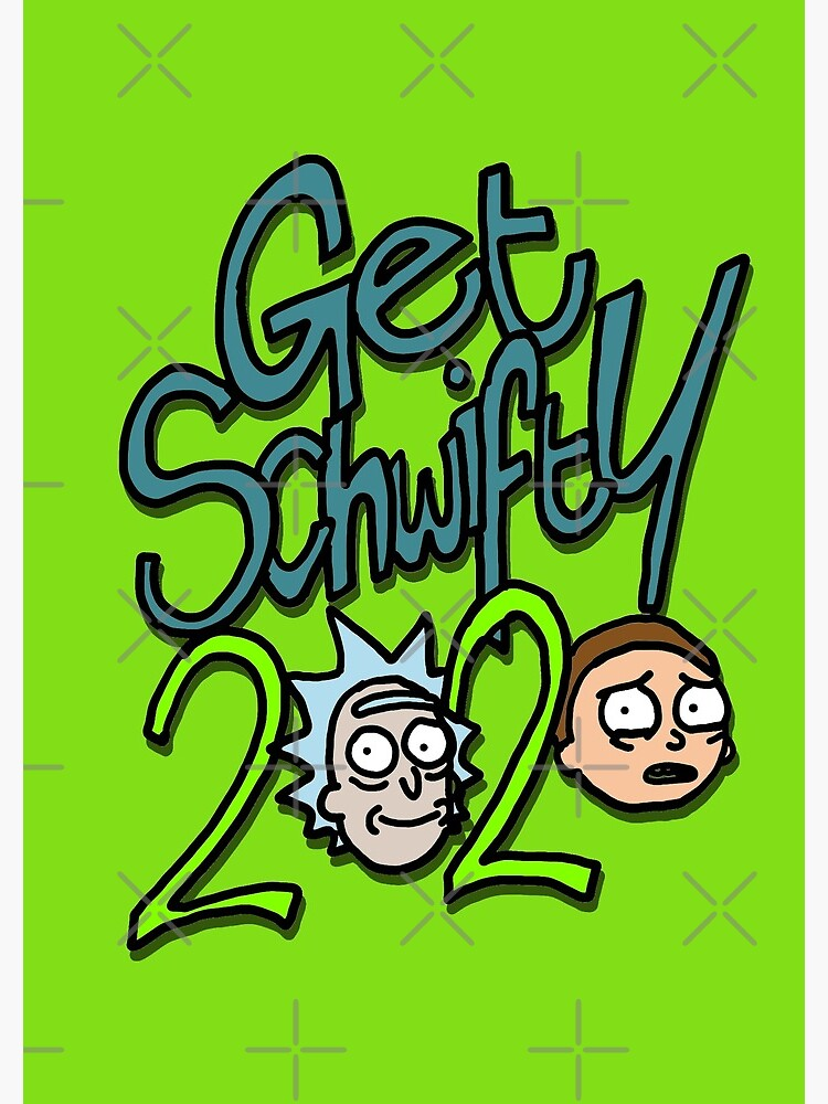 """""""Get Schwifty 2020"""" with Rick and Morty™ by sketchNkustom"""