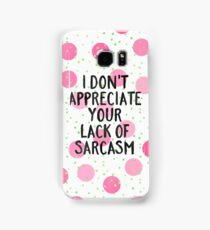 Lack of sarcasm Samsung Galaxy Case/Skin
