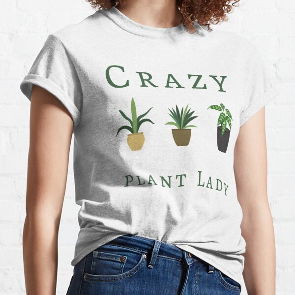 Crazy Plant Lady Classic T-Shirt