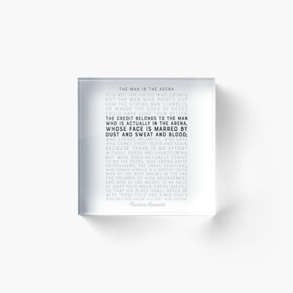 The Man in the Arena - by Theodore Roosevelt - Motivational Quote Acrylic Block