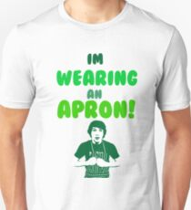 I'm Wearing An Apron! T-Shirt