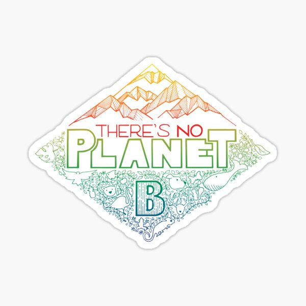 There is no planet B - color version Sticker