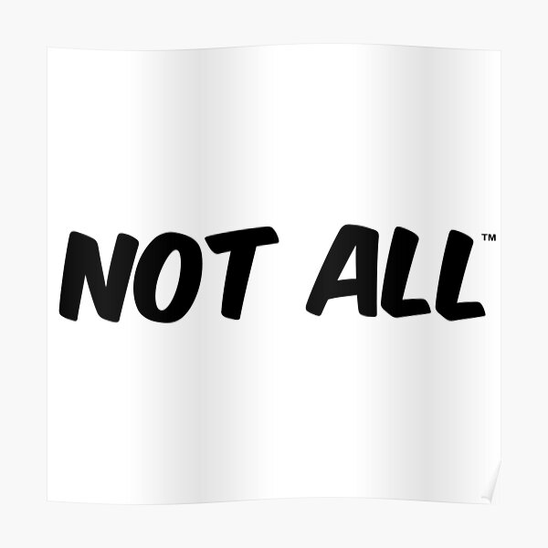 NOT ALL Poster