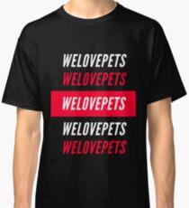 We Love Pets Classic T-Shirt