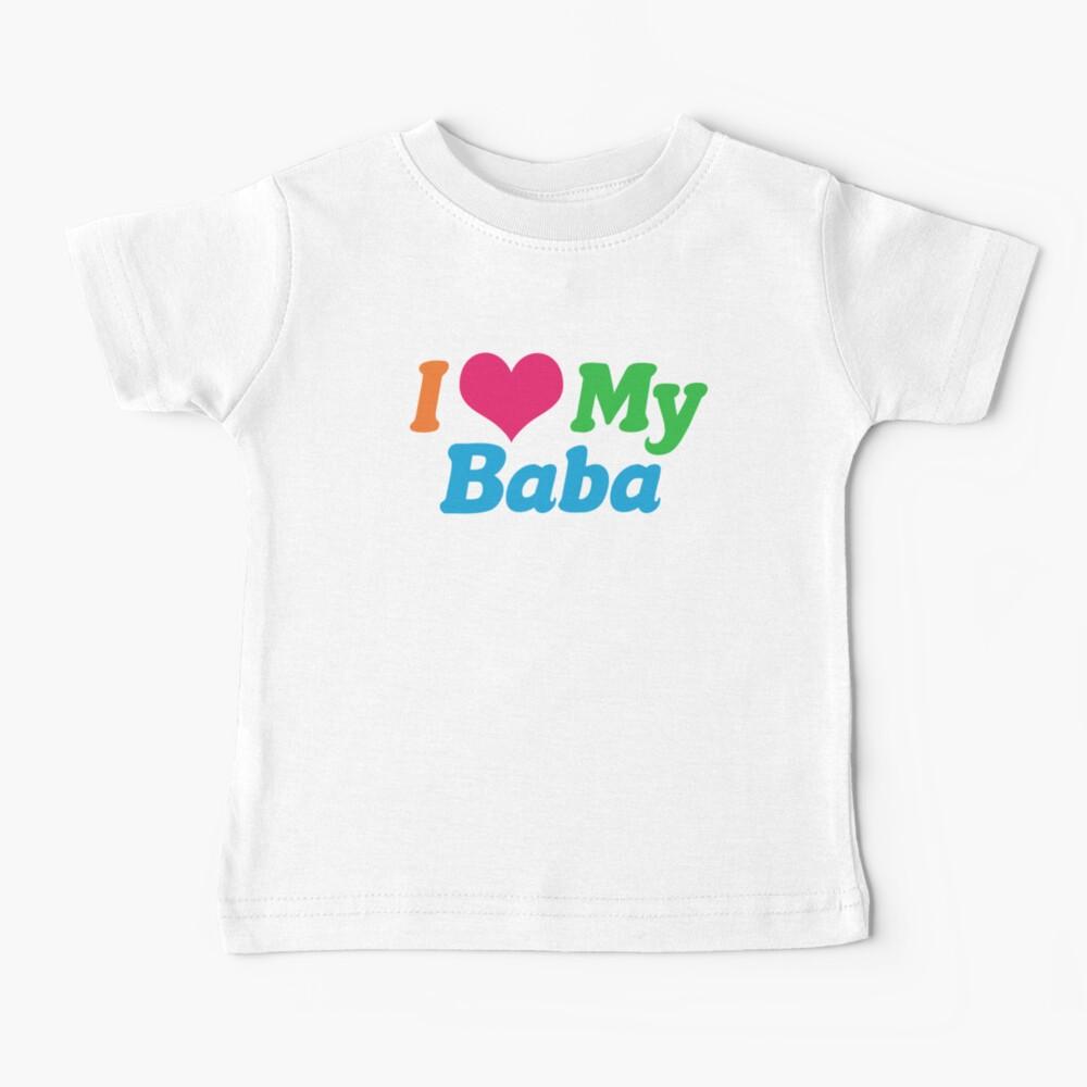 I Love My Baba Baby T-Shirt