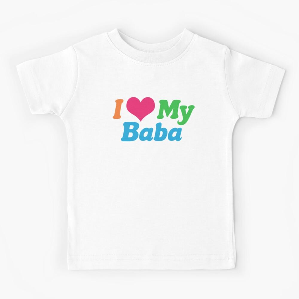 I Love My Baba Kids T-Shirt