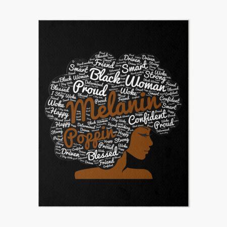 Melanin Poppin Natural Hair Afro Art Black Woman Art Board Print