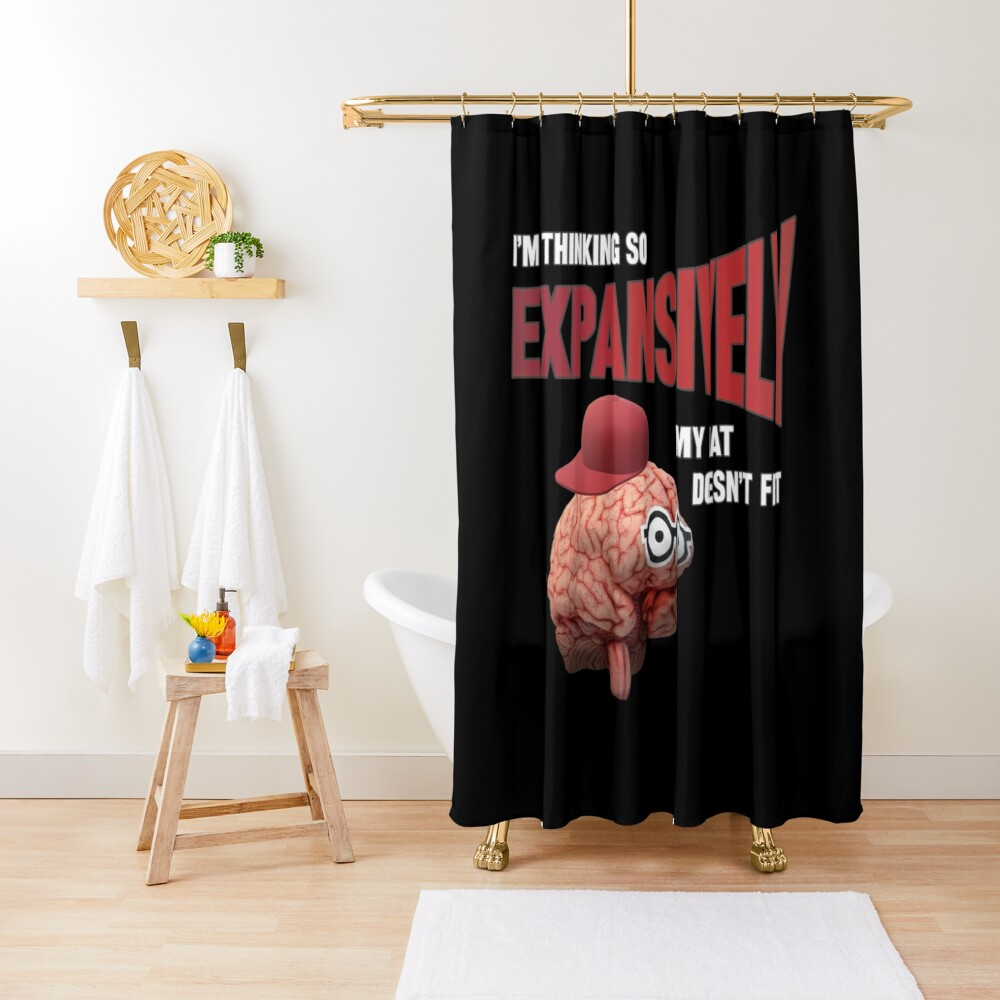 Expansive Thinking. Shower Curtain