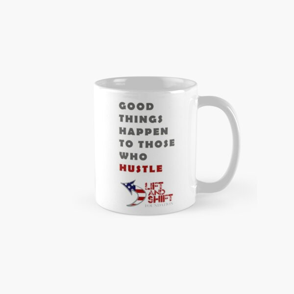 Good Things Happen Classic Mug
