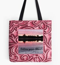 Follow your Bliss.... Tote Bag