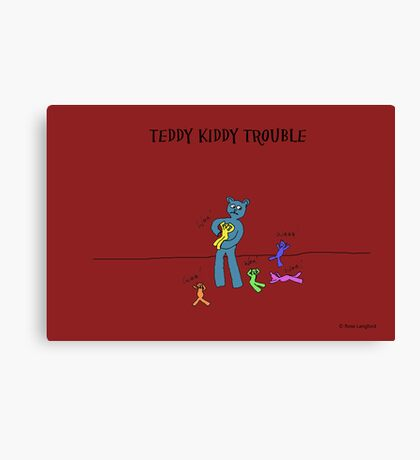 TEDDY KIDDY TROUBLE Canvas Print