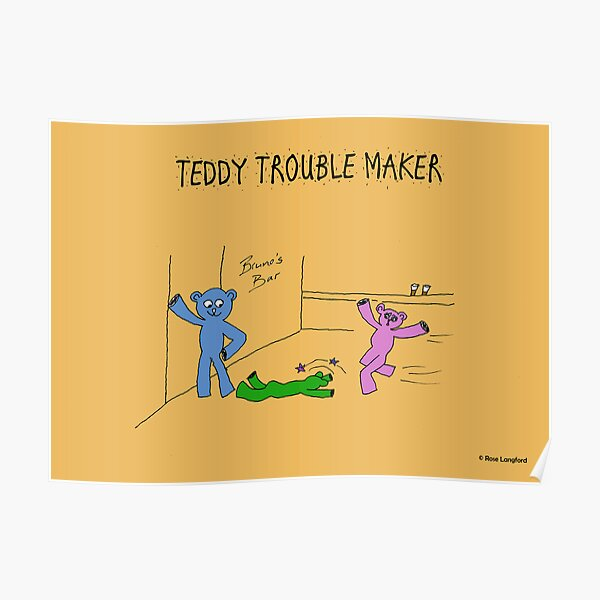 TEDDY TROUBLE MAKER Poster