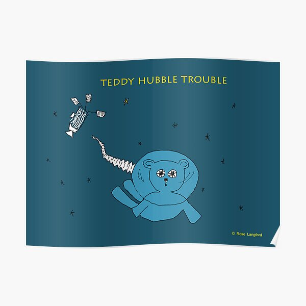 TEDDY HUBBLE TROUBLE Poster
