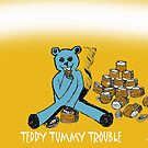 TEDDY TUMMY TROUBLE by RoseLangford