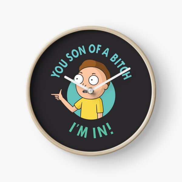 You Son of a Bitch, I'm In - Morty Clock
